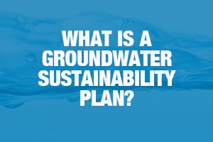 What is a Groundwater Sustainability Plan?